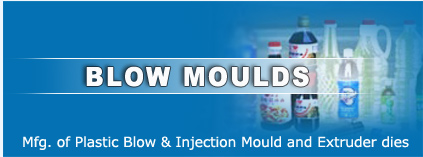 Blow Moulds, Exporter Of Plastic Blow/Injection Moulds, Blow Moulds, Blow Moulds In India, Blow Moulds Exporters, Blow Moulds Manufacturers, Blow Mould India